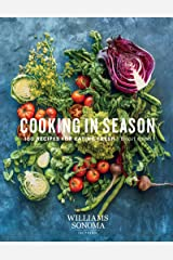Cooking in Season: 100 Recipes for Eating Fresh Kindle Edition