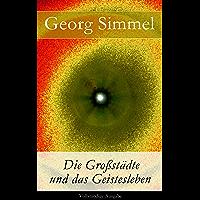 Die Großstädte und das Geistesleben - Vollständige Ausgabe (German Edition)