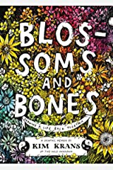 Blossoms and Bones: Drawing a Life Back Together Hardcover