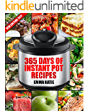Instant Pot: 365 Days of Instant Pot Recipes (Instant Pot Cookbook, Instant Pot Slow Cooker, Instant Pot Book, Crock Pot, Instant Pot, Electric Pressure ... Vegan, Paleo, Breakfast, Lunch, Dinner)