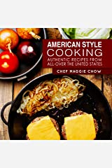 American Style Cooking: Authentic Recipes From All-Over the United States (American Cookbook, American Cooking, American Recipes Book 1) Kindle Edition