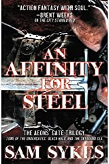 An Affinity for Steel: The Aeons' Gate Omnibus (Aeons' Gate) Kindle Edition