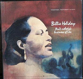 Billie Holiday Aint Nobodys Business If I Do 4 Lp Set Amazon