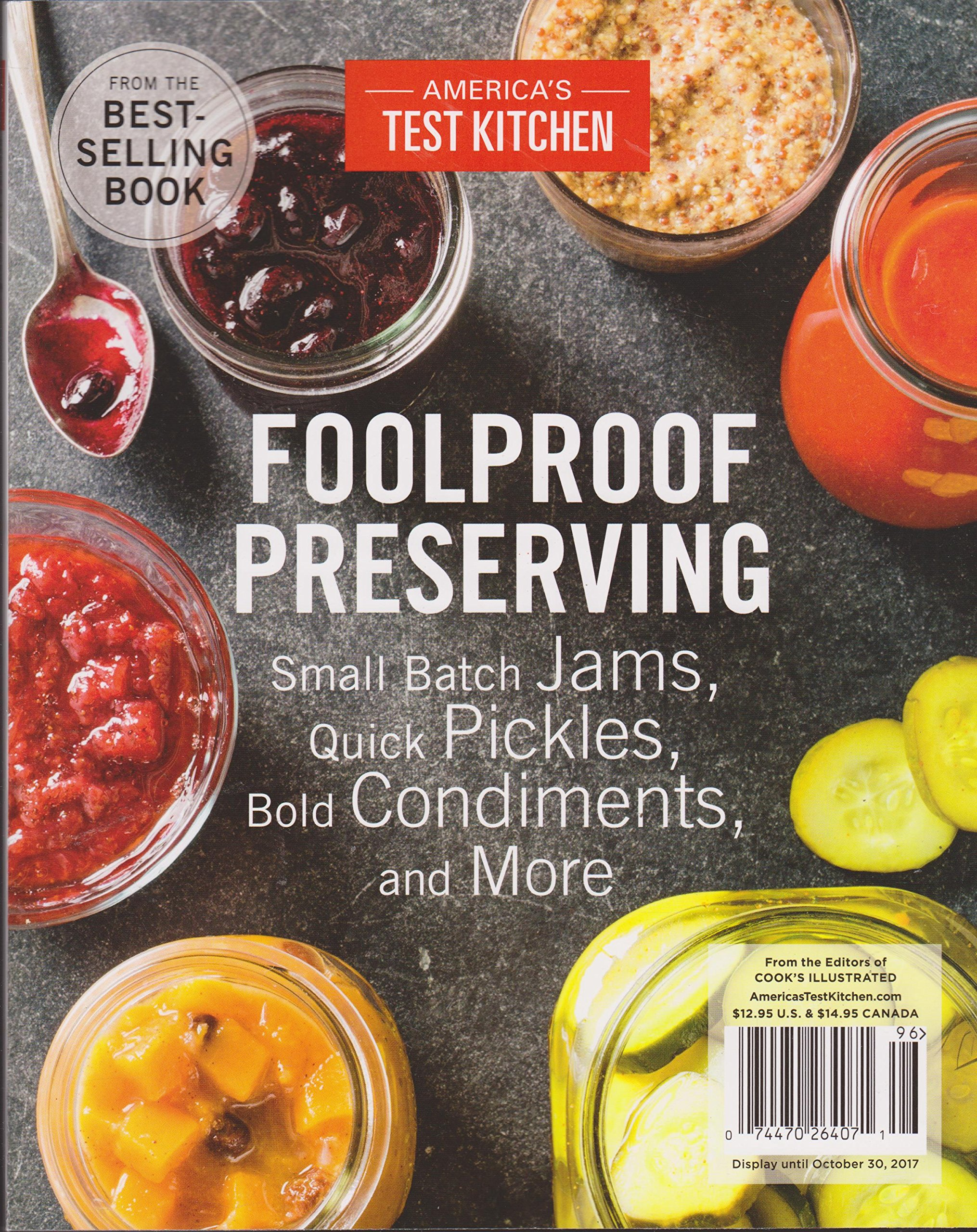 America's Test Kitchen Foolproof Preserving 2017 Small Batch Jams, Quick Pickles Ect.. pdf