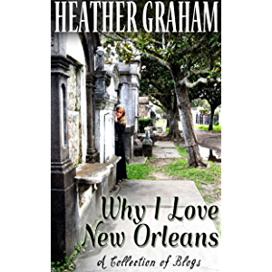 Why I Love New Orleans: A Collection of Blogs