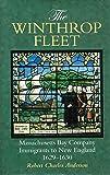 The Winthrop Fleet: Massachusetts Bay Company Immigrants to New England, 1629–1630