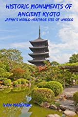 Historic Monuments of Ancient Kyoto: Japan's World Heritage Site of UNESCO Kindle Edition