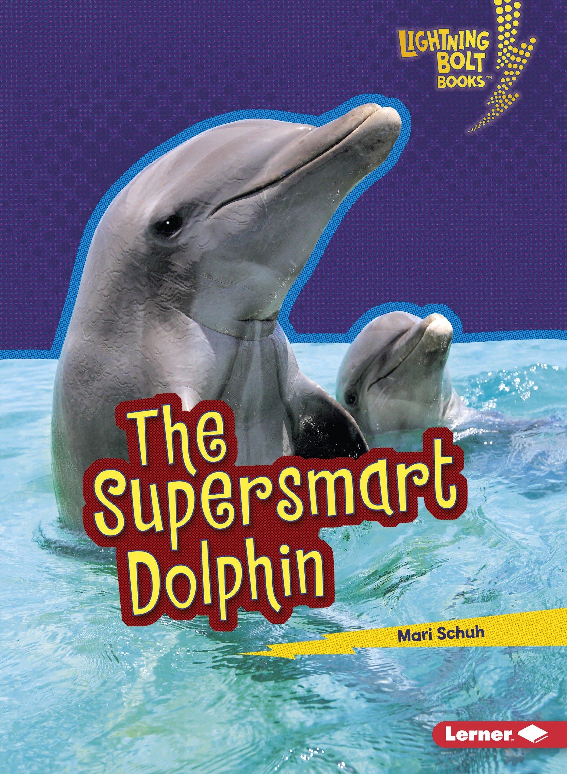 Read Online The Supersmart Dolphin (Lightning Bolt Books) pdf epub