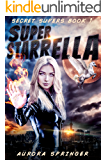Super Starrella (Secret Supers Book 1)