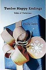 Twelve Happy Endings: Tales of Christmas Kindle Edition