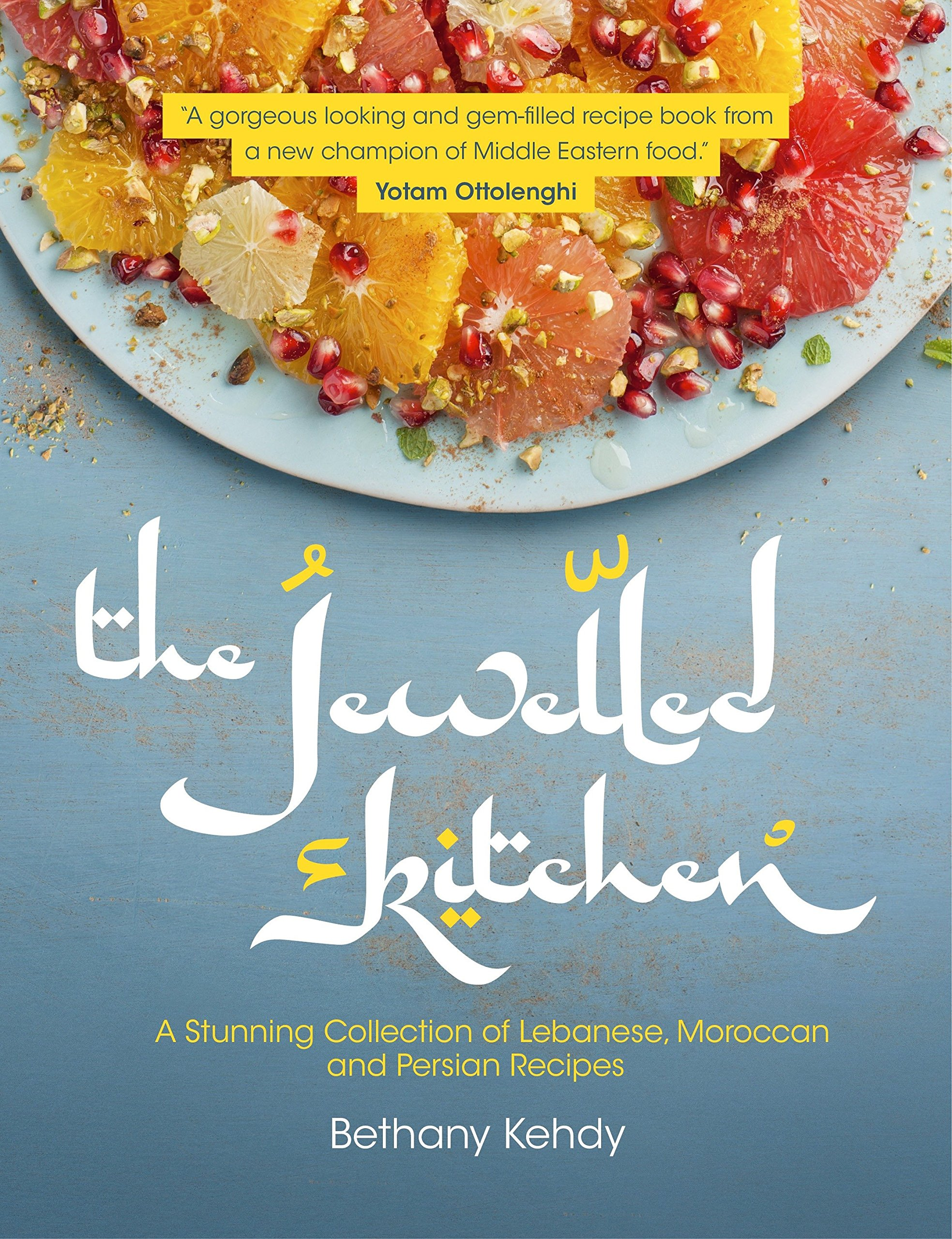The Jewelled Kitchen: A Stunning Collection of Lebanese, Moroccan ...