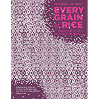Every Grain of Rice: Simple Chinese Home Cooking (English Edition)