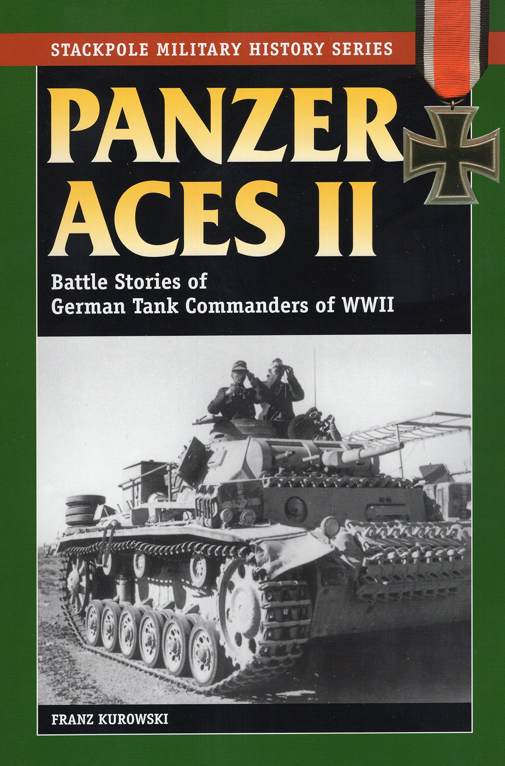 Panzer Aces II: Battles Stories of German Tank Commanders of WWII (Stackpole Military History Series)