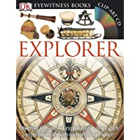 DK Eyewitness Books: Explorer: Discover the story of exploration from early expeditions to high-tech trips into