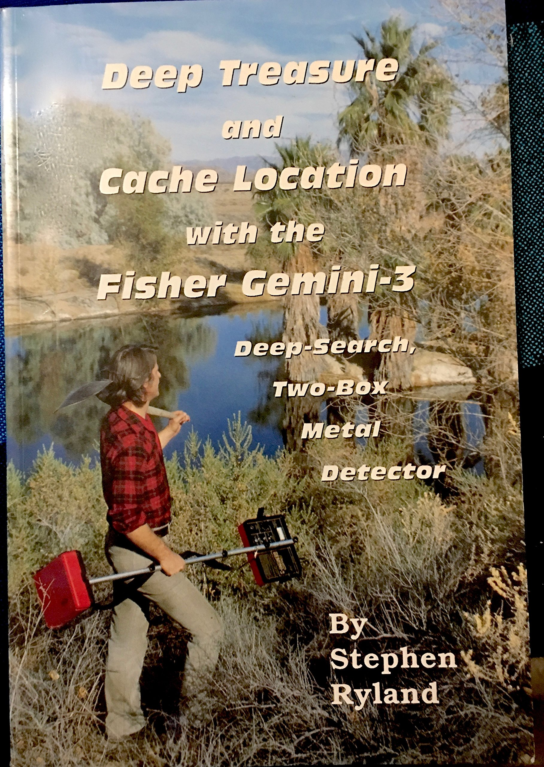 Deep Treasure and Cache Location With the Fisher Gemini-3 Paperback – June 1, 1993