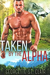 Taken By The Alpha (Timber Valley Pack Book 5) Kindle Edition