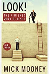 Look! The finished work of Jesus: A Message Of God's Radical Love For You Kindle Edition