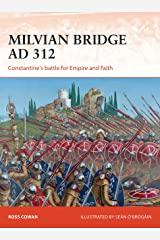 Milvian Bridge AD 312: Constantine's battle for Empire and Faith (Campaign Book 296) Kindle Edition