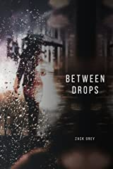 Between Drops Kindle Edition