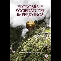 Economia y sociedad del imperio Inca (Spanish Edition)