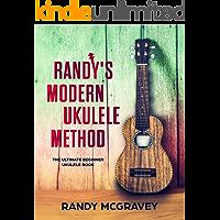 Randy's Modern Ukulele Method: The Ultimate Beginner Ukulele Book book cover