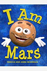 I Am Mars: A Book About Mars for Kids Kindle Edition