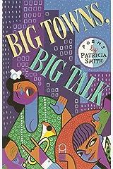 Big Towns, Big Talk: Poems Paperback