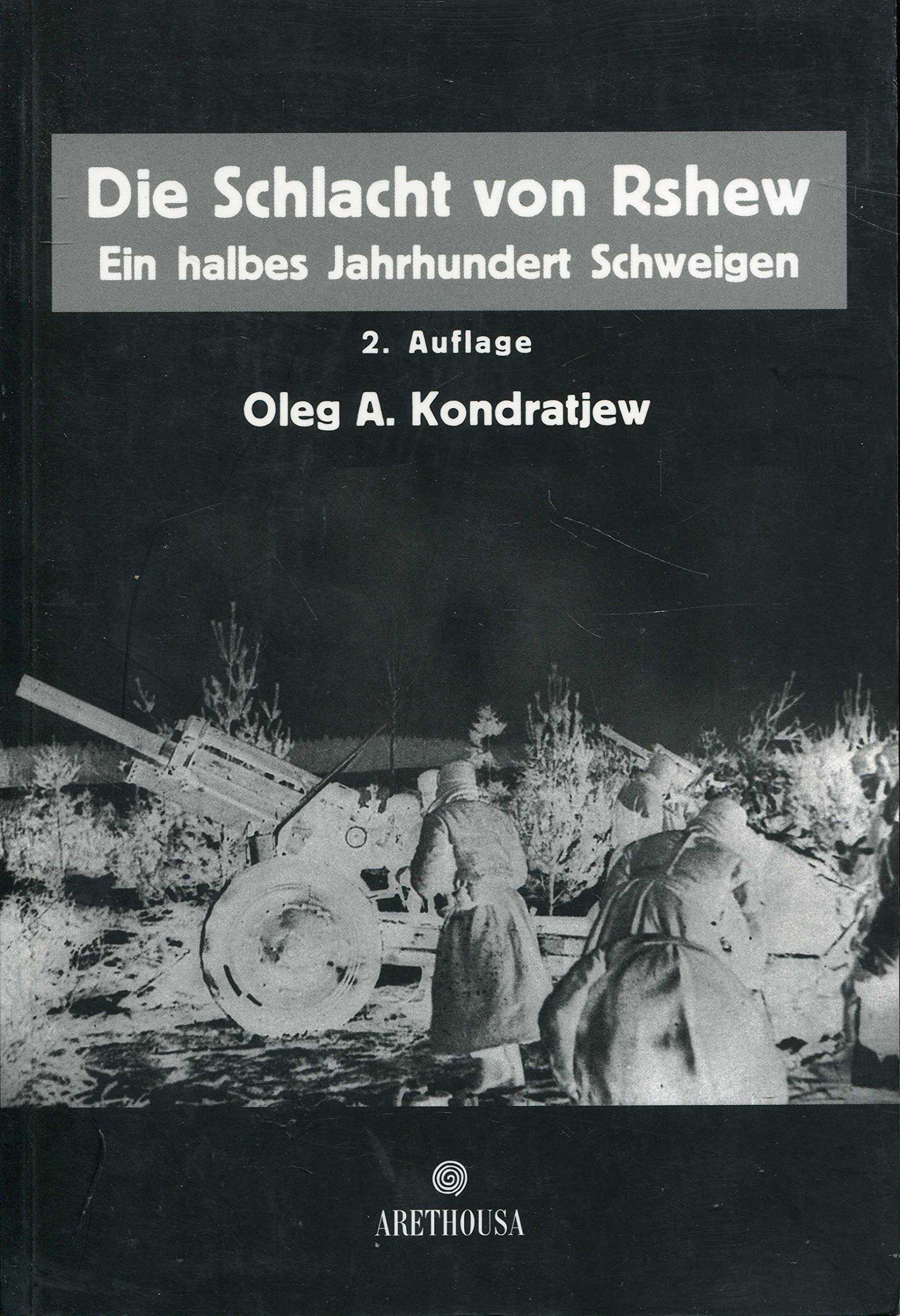 Die Schlacht von Rshew: Ein halbes Jahrhundert Schweigen