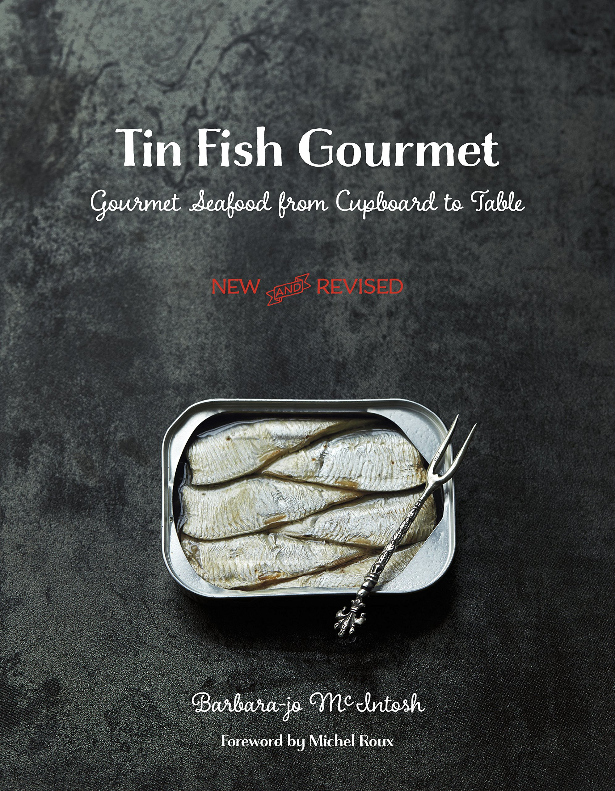 Tin Fish Gourmet: Gourmet Seafood from Cupboard to Table pdf epub