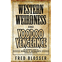 Western Weirdness and Voodoo Vengeance: An Informal Guide to Robert E. Howard's American Horrors book cover