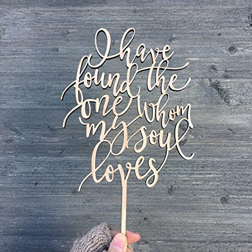 Amazon Com I Have Found The One Whom My Soul Loves Cake Topper 5 Inches Wide Wedding Cake Topper Vows Cake Topper Wooden Cake Topper Love Cake Topper Handmade