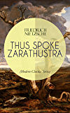 THUS SPOKE ZARATHUSTRA (Modern Classics Series): The Magnum Opus of the World's Most Influential Philosopher…