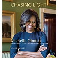 Chasing Light: Michelle Obama Through the Lens of a White House Photographer book cover
