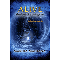 Alive: Shadows of a Living Past (Shadows of Time Book 2)