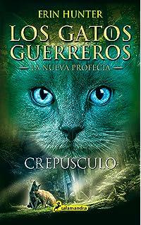 Gatos-Nueva profecia 06. Atardecer (Gatos-Nueva Profecía/ Warriors ...