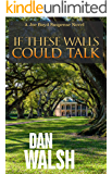 If These Walls Could Talk (Joe Boyd Suspense Series Book 1)