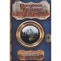 Dungeons & Dragons. O Império da Imaginação
