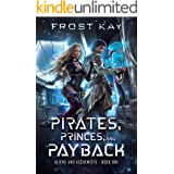 Pirates, Princes, and Payback (Alien and Alchemists Book 1)