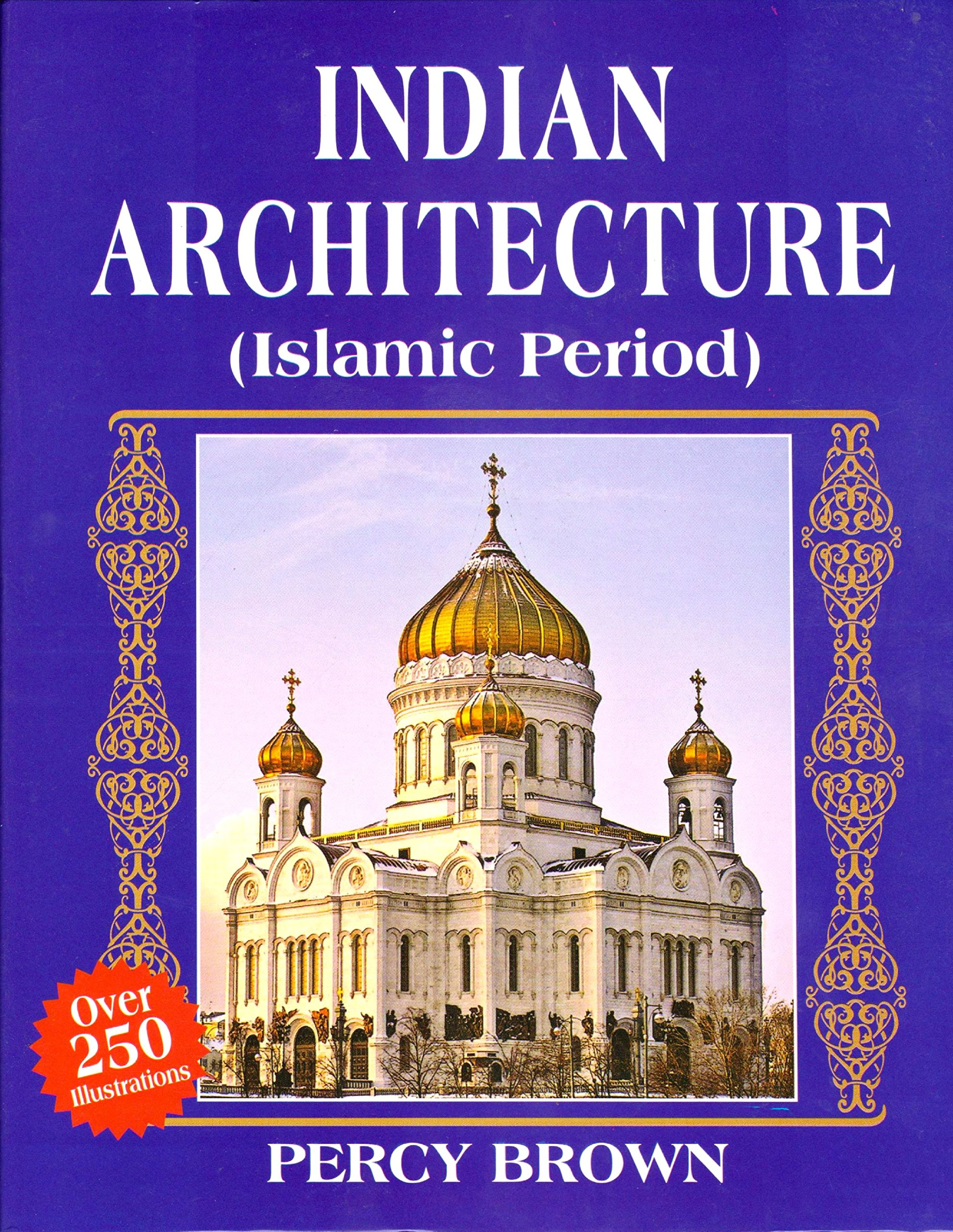 Download e-book Indian Architecture (The Islamic Period)