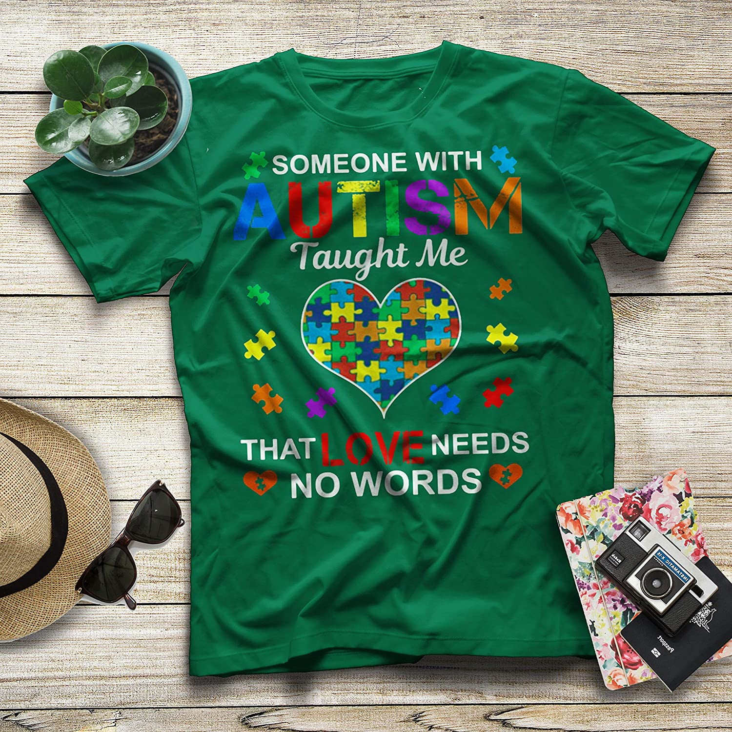 Someone with Autism Taught Me That Love Needs No Words Autism Awareness T-Shirt
