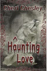 A Haunting Love Kindle Edition