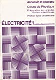 Cours de Physique : Electricite 1 Preparation aux grandes Ecoles scientifiques Premier cycle universitaire