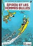 Spirou et Fantasio, tome 17 : Spirou et les hommes-bulles