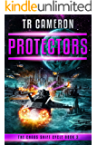 Protectors: A Military Science Fiction Space Opera (The Chaos Shift Cycle Book 3)