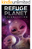 Colonization: In 2020, the alien invasion and colonization begins. (Refuge Planet)