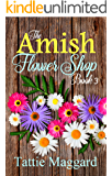 The Amish Flower Shop Book 3