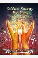 Sekhm Energy Healing: Levels I, II and III Kindle Edition
