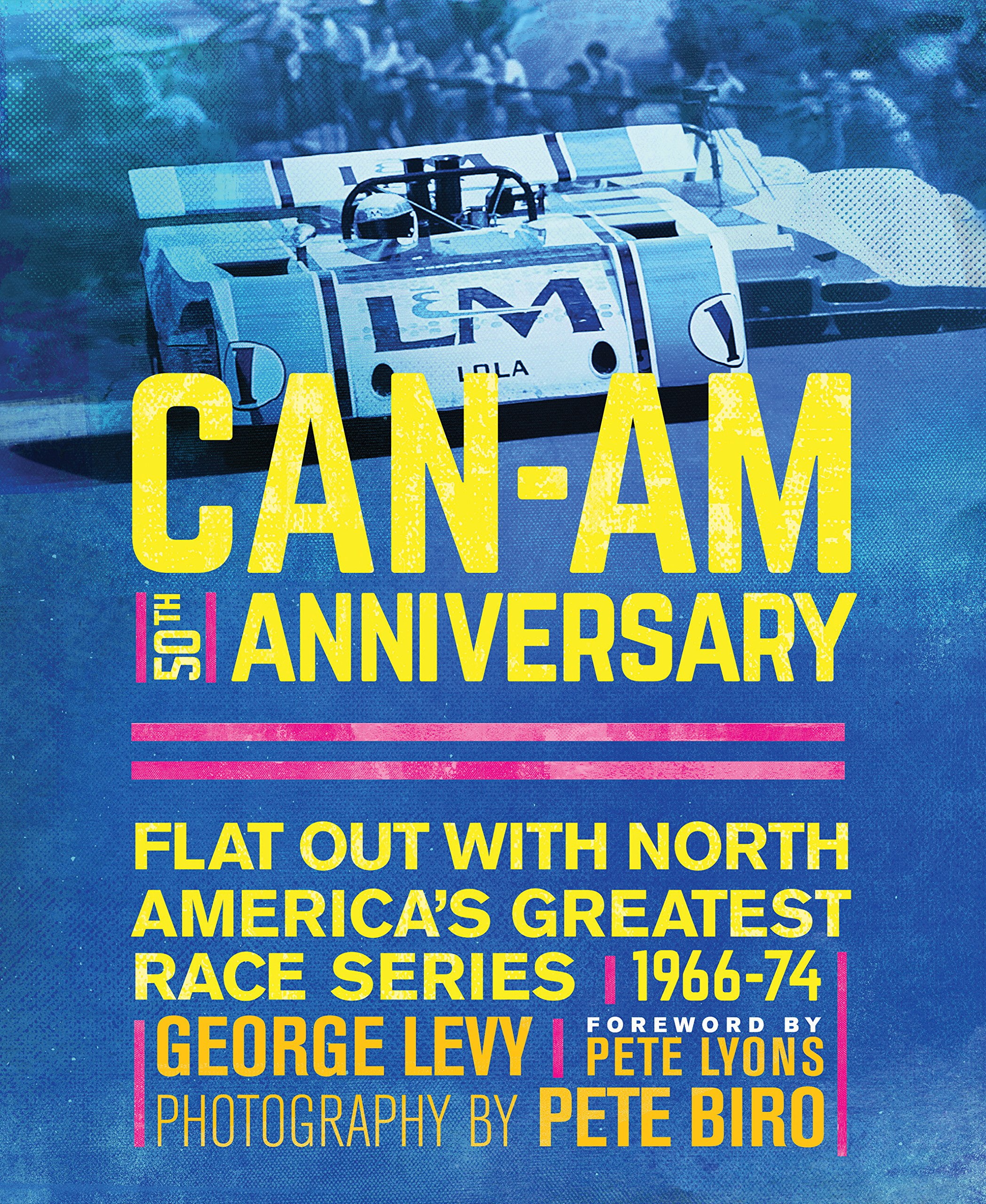 Can-Am 50th Anniversary: Flat Out with North America\'s Greatest Race ...