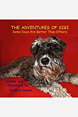 THE ADVENTURES OF SIGI-SOME DAYS ARE BETTER THAN OTHERS Kindle Edition