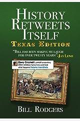 History Retweets Itself: Texas Edition Kindle Edition